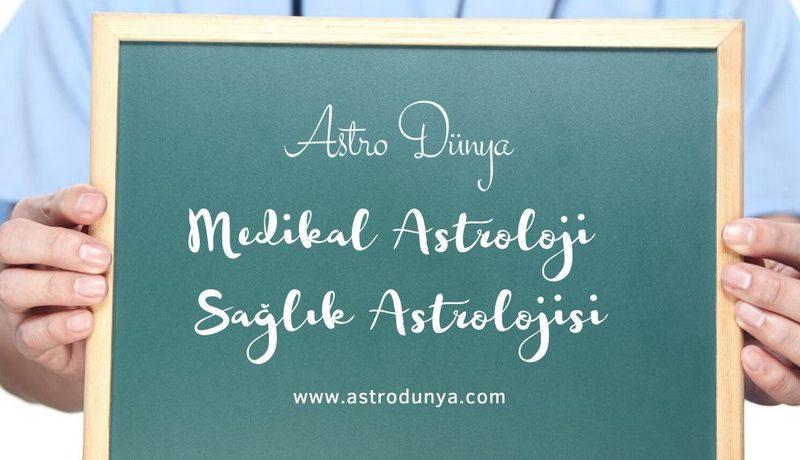 1-Medikal Astroloji (Sağlık Astrolojisi)